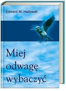 Okładka książki Miej odwagę wybaczyć