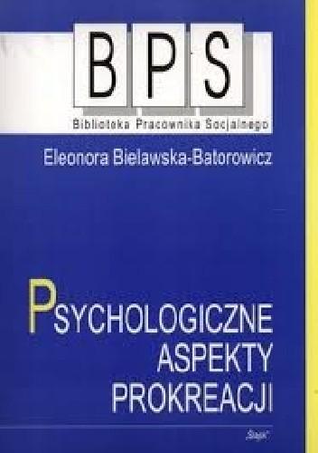 Okładka książki Psychologiczne aspekty prokreacji