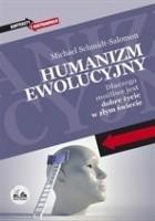 Humanizm ewolucyjny. Dlaczego możliwe jest dobre życie w złym świecie.