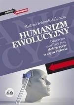 Okładka książki Humanizm ewolucyjny. Dlaczego możliwe jest dobre życie w złym świecie.