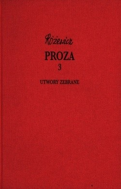 Okładka książki Proza, cz. 3 - Utwory zebrane, tom III