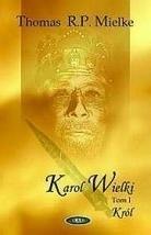 Okładka książki Karol Wielki. Tom 1: Król
