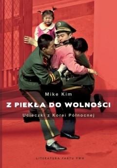 Okładka książki Z piekła do wolności. Ucieczki z Korei Północnej