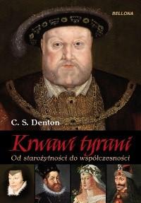 Okładka książki Krwawi tyrani : od starożytności do współczesności