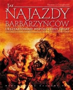 Okładka książki Jak najazdy barbarzyńców ukształtowały współczesny świat?