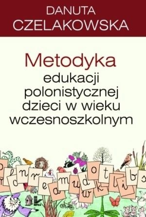 Okładka książki Metodyka edukacji polonistycznej dzieci w wieku wczesnoszkolnym