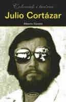 Okładka książki Julio Cortázar. Człowiek i twórca