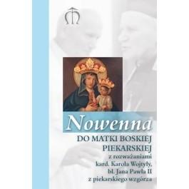 Okładka książki Nowenna do Matki Boskiej Piekarskiej z rozważaniami kard. Karola Wojtyły, bł. Jana Pawła II z piekarskiego wzgórza