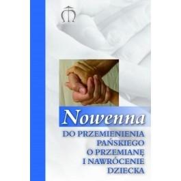 Okładka książki Nowenna do Przemienienia Pańskiego o przemianę i nawrócenie dziecka