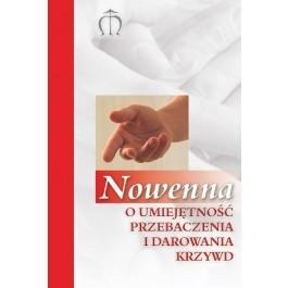 Okładka książki Nowenna o umiejętność przebaczenia i darowania krzywd