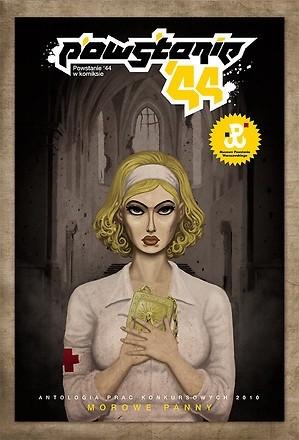 Okładka książki Powstanie'44 w komiksie. Antologia prac konkursowych 2010 - Morowe panny