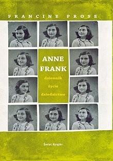 Anne Frank. Dziennik, życie, dziedzictwo - Francine Prose