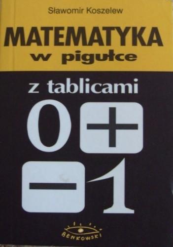Okładka książki Matematyka w pigułce. Z tablicami