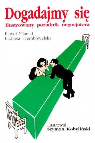 Okładka książki Dogadajmy się: Ilustrowany poradnik negocjatora