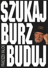 Okładka książki Szukaj, burz, buduj
