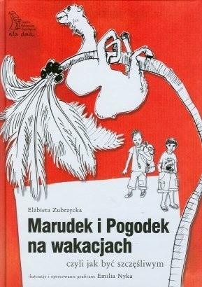 Okładka książki Marudek i Pogodek na wakacjach czyli jak być szczęśliwym