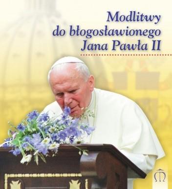 Okładka książki Modlitwy do błogosławionego Jana Pawła II