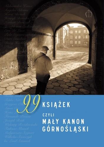 Okładka książki 99 książek, czyli mały kanon górnośląski