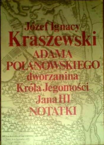 Okładka książki Adama Polanowskiego, dworzanina Króla Jegomości Jana III notatki