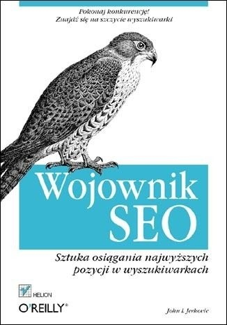 John I Jerkovic - Wojownik SEO. Sztuka osi�gania najwy�szych pozycji w wyszukiwarkach
