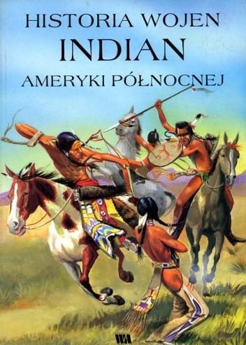Okładka książki Historia wojen Indian Ameryki Północnej