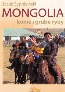 Okładka książki Mongolia: Konie i grube ryby