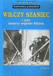 Okładka książki Wilczy Szaniec i inne kwatery wojenne Hitlera