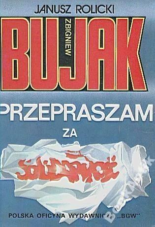 Okładka książki Zbigniew Bujak. Przepraszam za Solidarność