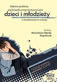 Okładka książki Wybrane problemy psychospołecznego funkcjonowania dzieci i młodzieży z utrudnieniami w rozwoju
