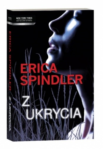 "Erica Spindler ""Z ukrycia"""
