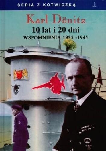 Okładka książki 10 lat i 20 dni. Wspomnienia 1935-1945