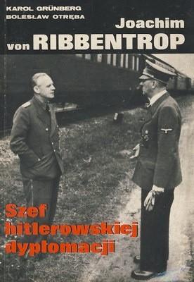 Okładka książki Joachim von Ribbentrop. Szef hitlerowskiej dyplomacji
