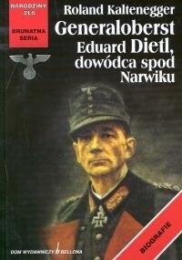 Okładka książki Generaloberst Eduard Dietl, dowódca spod Narwiku