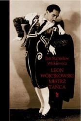 Okładka książki Leon Wójcikowski. Mistrz tańca