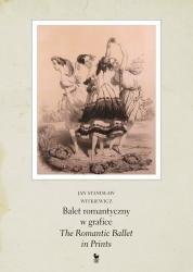 Okładka książki Balet romantyczny w grafice. The Romantic Ballet in Print
