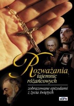Okładka książki Rozważania tajemnic różańcowych zobrazowane epizodami z życia świętych.