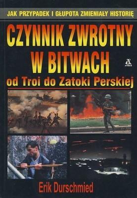 Okładka książki Czynnik zwrotny w bitwach od Troi do Zatoki Perskiej