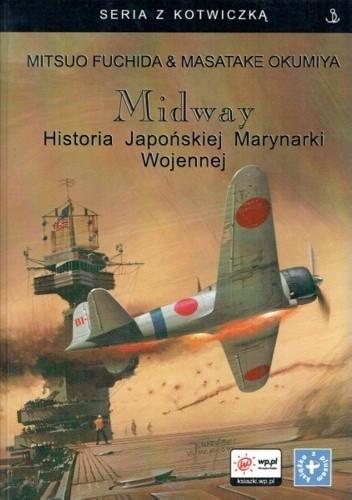 Okładka książki Midway. Historia Japońskiej Marynarki Wojennej