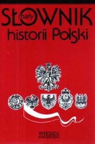 Okładka książki Mały słownik historii Polski