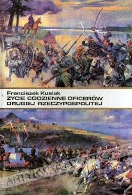 Okładka książki Życie codzienne oficerów II Rzeczypospolitej