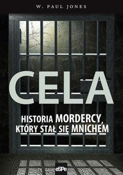 Okładka książki Cela. Historia mordercy, który stał się mnichem