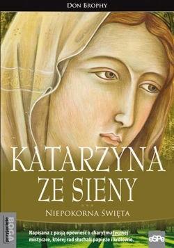 Okładka książki Katarzyna ze Sieny. Niepokorna święta