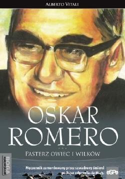 Okładka książki Oskar Romero. Pasterz owiec i wilków