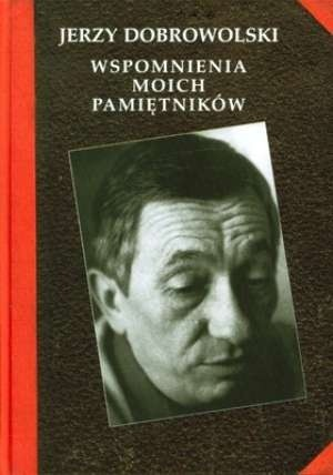Dobrowolski Jerzy - Wspomnienia moich pamiêtników
