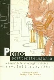 Okładka książki Pomoc postpenitencjarna w kontekście strategii działań resocjalizacyjnych