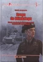 Droga do Blitzkriegu. Historia i rozwój niemieckiej broni pancernej do wybuchu II wojny światowej