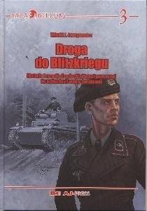 Okładka książki Droga do Blitzkriegu. Historia i rozwój niemieckiej broni pancernej do wybuchu II wojny światowej