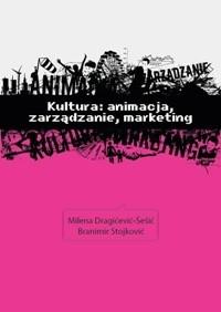 Okładka książki Kultura: zarządzanie, animacja, marketing