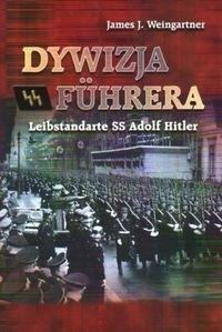 Okładka książki Dywizja Fuhrera - Leibstandarte SS Adolf Hitler