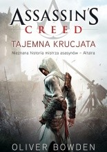 Assassin's Creed: Tajemna krucjata - Oliver Bowden